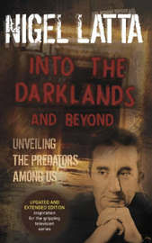 Into the Darklands and Beyond (Updated & Extended Edition) by Nigel Latta