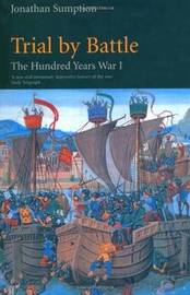 Hundred Years War Vol 1 by Jonathan Sumption
