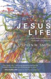 Jesus Life by Stephen W Smith