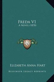 Freda V1: A Novel (1878) by Elizabeth Anna Hart