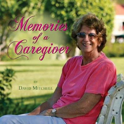 Memories of a Caregiver by David Mitchell
