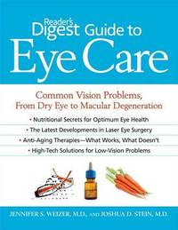 Reader's Digest Guide to Eye Care: Common Vision Problems, from Dry Eye to Macular Degeneration by Jennifer S Weizer image