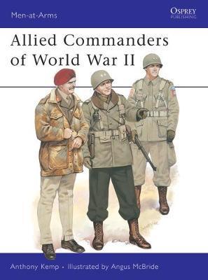 Allied Commanders of World War II by Anthony Kemp