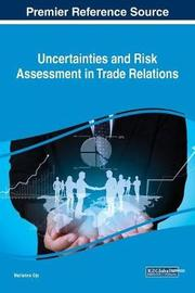Uncertainties and Risk Assessment in Trade Relations by Marianne Ojo