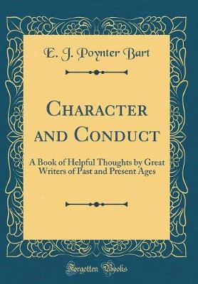 Character and Conduct by E J Poynter Bart