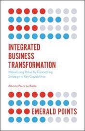 Integrated Business Transformation by Alberto Perez La Rotta