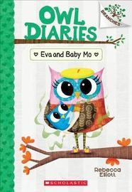 Eva and Baby Mo: A Branches Book (Owl Diaries #10) by Rebecca Elliott