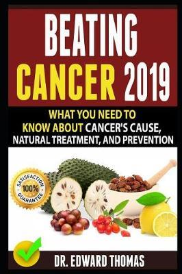 Beating Cancer 2019 by Dr Edward Thomas