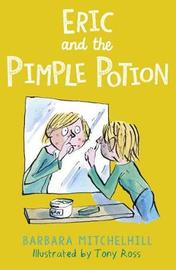 Eric and the Pimple Potion by Barbara Mitchelhill image