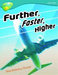 Oxford Reading Tree: Level 9: TreeTops Non-Fiction: Further, Faster, Higher by Mark McArthur-Christie image