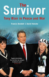 The Survivor: Tony Blair in Peace and War by Francis Beckett image