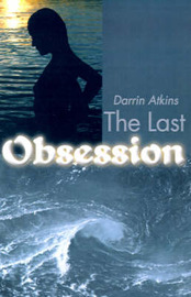 The Last Obsession by Darrin Atkins image