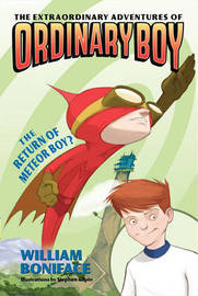 The Extraordinary Adventures of Ordinary Boy, Book 2: The Return of Meteor Boy? by William Boniface image