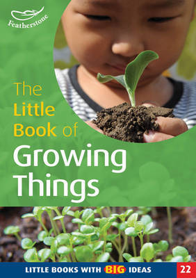 The Little Book of Growing Things by Sally Featherstone image