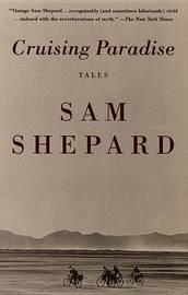 Cruising Paradise: Tales by Sam Shepard