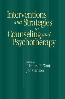 Intervention & Strategies in Counseling and Psychotherapy by Richard E. Watts