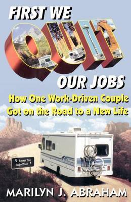 First We Quit Our Jobs by Marilyn J Abraham image