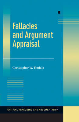 Fallacies and Argument Appraisal by Christopher W Tindale image