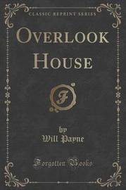 Overlook House (Classic Reprint) by Will Payne