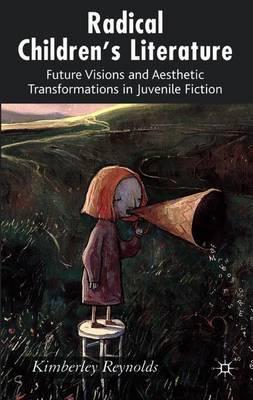 Radical Children's Literature by Kimberley Reynolds