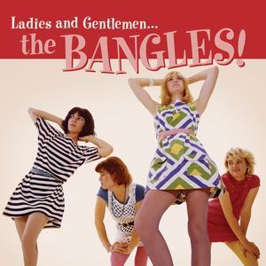 Ladies And Gentlemen: The Bangles by The Bangles