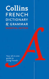 Collins French Essential Dictionary and Grammar by Collins Dictionaries