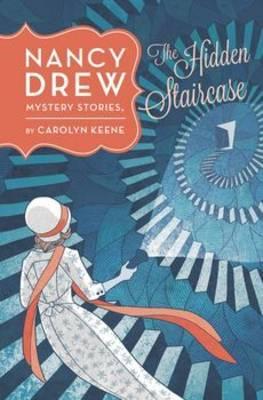 Nancy Drew: The Hidden Staircase: Book Two by Carolyn Keene