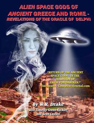 Alien Space Gods Of Ancient Greece And Rome by W Raymond Drake