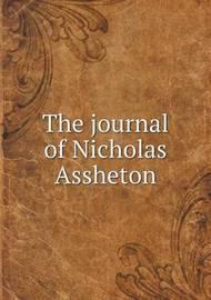 The Journal of Nicholas Assheton by F R Raines