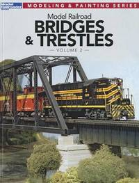 Model Railroad Bridges & Trestles, Volume 2