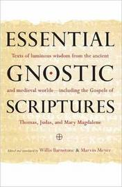 Essential Gnostic Scriptures by Willis Barnstone