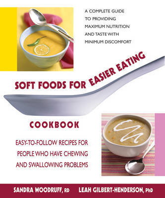 Soft Foods for Easier Eating Cookbook by Sandra Woodruff