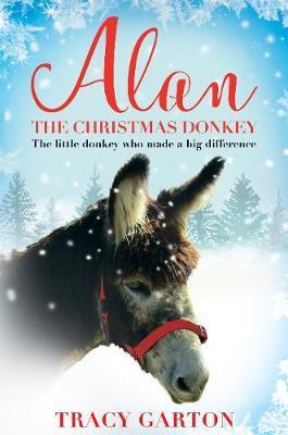 Alan The Christmas Donkey by Tracy Garton image