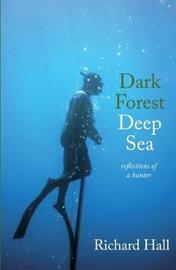 Dark Forest Deep Sea by Richard Hall