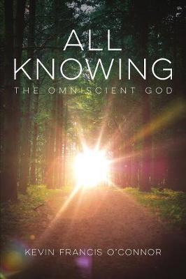 All Knowing by Kevin Francis O'Connor