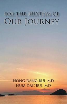 For the Rhythm of Our Journey by Hong Dang Bui