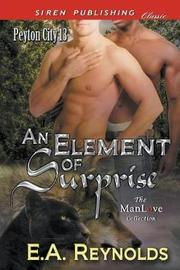 An Element of Surprise [Peyton City 13] (Siren Publishing Classic ManLove) by E.A. Reynolds image