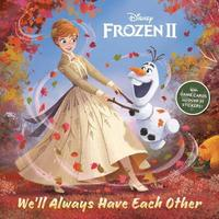 We'll Always Have Each Other (Disney Frozen 2) by John Edwards