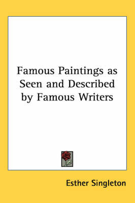 Famous Paintings as Seen and Described by Famous Writers image