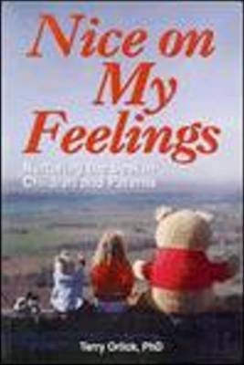 Nice on My Feelings: Nurturing the Best in Children and Parents by Terry Orlick image