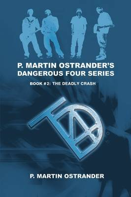 P. Martin Ostrander's Dangerous Four Series: Book #2: The Deadly Crash by P Martin Ostrander image