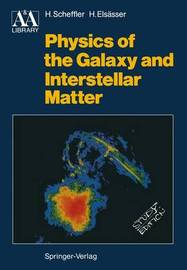 Physics of the Galaxy and Interstellar Matter by H Scheffler