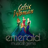 Emerald: Musical Gems (Deluxe CD+DVD) by Celtic Woman