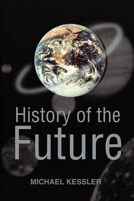 History of the Future by Michael L Kessler