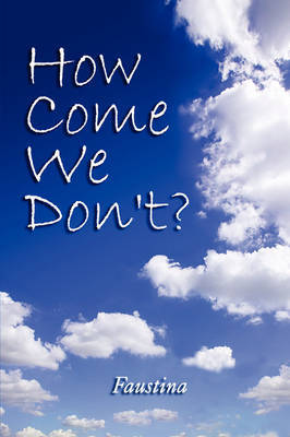 How Come We Don't? by Faustina, Sai