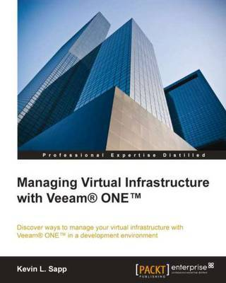 Managing Virtual Infrastructure with Veeam (R) ONE (TM) by Kevin L. Sapp image