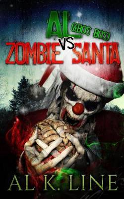 Al (& Bos Bos) Vs Zombie Santa: (Zombie Botnet) by Al K Line image