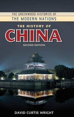 The History of China, 2nd Edition by David Curtis Wright