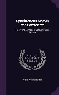 Synchronous Motors and Converters by Andre Eugene Blondel image