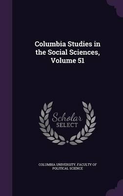 Columbia Studies in the Social Sciences, Volume 51 image